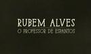 Rubem Alves, O Professor de Espantos (Rubem Alves, O Professor de Espantos)