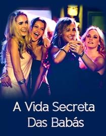 A Vida Secreta das Babás - Poster / Capa / Cartaz - Oficial 3