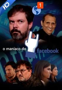 O Maníaco do Facebook - Poster / Capa / Cartaz - Oficial 2