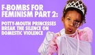 Potty-Mouth Princesses Part 2: Girls F-Bomb Domestic Violence by FCKH8.com
