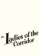 Ladies of the Corridor  - Poster / Capa / Cartaz - Oficial 1