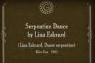 Serpentine Dance by Lina Esbrard (Serpentine Dance by Lina Esbrard)