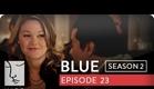 Blue | Season 2, Ep. 23 of 26 | Feat. Julia Stiles | WIGS