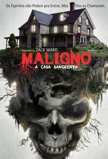 Maligno: A Casa Sangrenta  - Poster / Capa / Cartaz - Oficial 2
