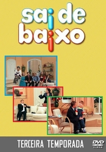 Sai de Baixo (3ª Temporada) - Poster / Capa / Cartaz - Oficial 1