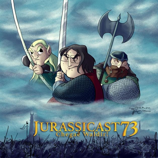JurassiCast 73 - Chegaê Waldir!
