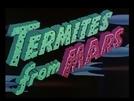 Formigas de Marte (Termites from Mars)