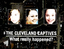 The Cleveland Captives: What Really Happened? - Poster / Capa / Cartaz - Oficial 1