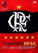 Flamengo Hexa - 100 Anos de Futebol
