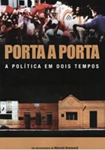 Porta a Porta – A Política em Dois Tempos - Poster / Capa / Cartaz - Oficial 1