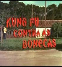 Kung Fu Contra as Bonecas - Poster / Capa / Cartaz - Oficial 2