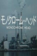 Monochrome Head  - Poster / Capa / Cartaz - Oficial 1
