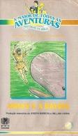 A Maior de Todas as Aventuras - Histórias da Bíblia - Jonas e a Baleia (Stories From The Bible: Jonah and the Whale)