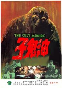 The Oily Maniac - Poster / Capa / Cartaz - Oficial 1
