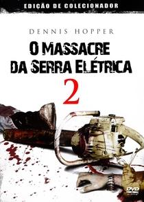 O Massacre da Serra Elétrica 2 - Poster / Capa / Cartaz - Oficial 11