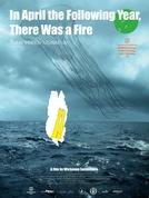 In April the Following Year, There Was a Fire ((สิ้นเมษาฝนตกมาปรอยปรอย, Sin Maysar Fon Tok Ma Proi Proi))