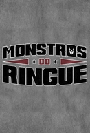 Monstros	do Ringue (Monstros	do Ringue)