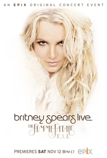 Britney Spears Live: The Femme Fatale Tour - Poster / Capa / Cartaz - Oficial 2