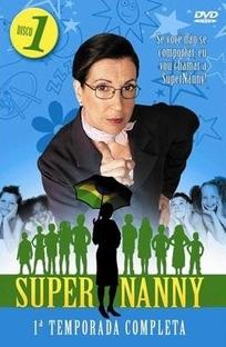 Super Nanny 1ª Temporada - Poster / Capa / Cartaz - Oficial 1
