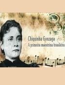 A Maestrina Chiquinha Gonzaga (A Maestrina Chiquinha Gonzaga)