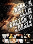 Warren Ellis: Captured Ghosts (Warren Ellis: Captured Ghosts)