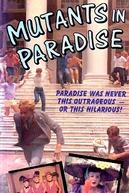 Mutants in Paradise (Mutants in Paradise)