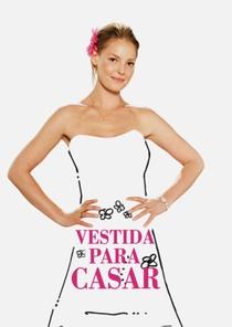 Vestida Para Casar - Poster / Capa / Cartaz - Oficial 10