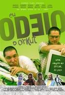 Eu Odeio o Orkut (Eu Odeio o Orkut)