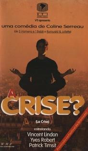 A Crise? - Poster / Capa / Cartaz - Oficial 1