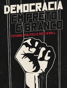 Democracia em Preto e Branco (Democracia em Preto e Branco)