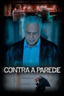 Contra a Parede - Poster / Capa / Cartaz - Oficial 1