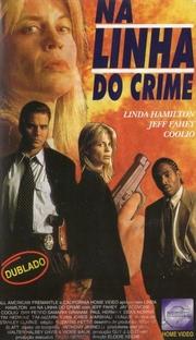 Na Linha do Crime - Poster / Capa / Cartaz - Oficial 1