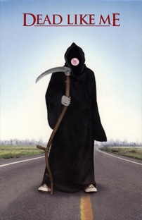 Dead Like Me (1ª Temporada) - Poster / Capa / Cartaz - Oficial 4