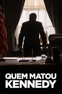 Quem Matou Kennedy? - Poster / Capa / Cartaz - Oficial 4