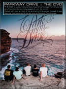 Parkway Drive: The DVD (Parkway Drive: The DVD)