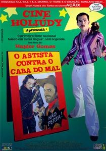 Cine Holiúdy - O Astista Contra o Cabra do Mal - Poster / Capa / Cartaz - Oficial 1