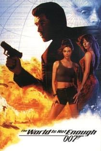 007 - O Mundo Não É O Bastante - Poster / Capa / Cartaz - Oficial 5