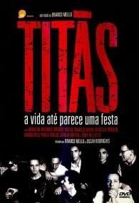 Titãs - A Vida Até Parece uma Festa - Poster / Capa / Cartaz - Oficial 1