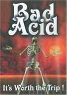 Bad Acid  (Bad Acid )
