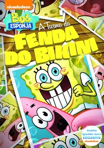 Bob Esponja E A Turma Da Fenda Do Bikini - Poster / Capa / Cartaz - Oficial 1