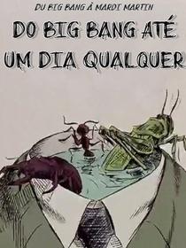 Do Big Bang Até Um Dia Qualquer - Poster / Capa / Cartaz - Oficial 1