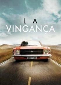 La Vingança - Poster / Capa / Cartaz - Oficial 2