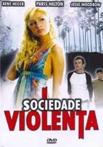 Sociedade Violenta - Poster / Capa / Cartaz - Oficial 1