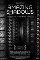 Essas Sombras Assombrosas – Os Filmes Que Fizeram a América (These Amazing Shadows)