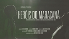 Heróis do Maracanã - Trailer