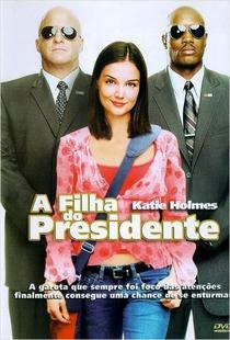 A Filha do Presidente - Poster / Capa / Cartaz - Oficial 2