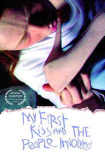 My First Kiss and the People Involved - Poster / Capa / Cartaz - Oficial 1