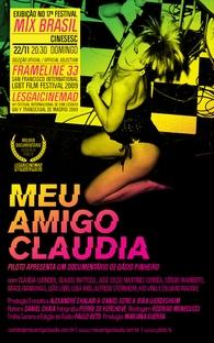 Meu Amigo Claudia - Poster / Capa / Cartaz - Oficial 1