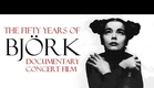 the fifty years of björk: documentary concert film