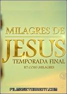 Milagres de Jesus - Temporada Final (Milagres de Jesus - Temporada Final)